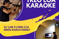 Treo Loa Karaoke - Sự Lầm Tưởng Của Nhiều Khách Hàng?