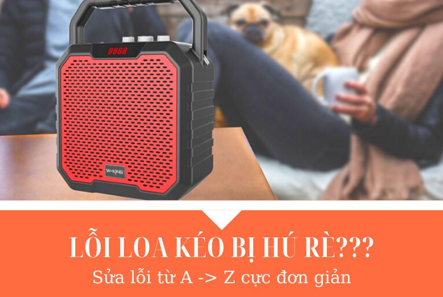 sua-loi-loa-keo-bi-hu-re_1
