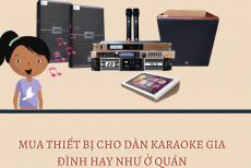 Mẹo Chọn Thiết Bị Cho Dàn Karaoke Gia Đình Đạt Chuẩn Hát Hay Như Ngoài Quán