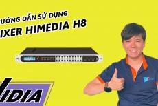 Hướng Dẫn Sử Dụng Mixer Karaoke Himedia H8 Cho Người Mới Chơi Âm Thanh