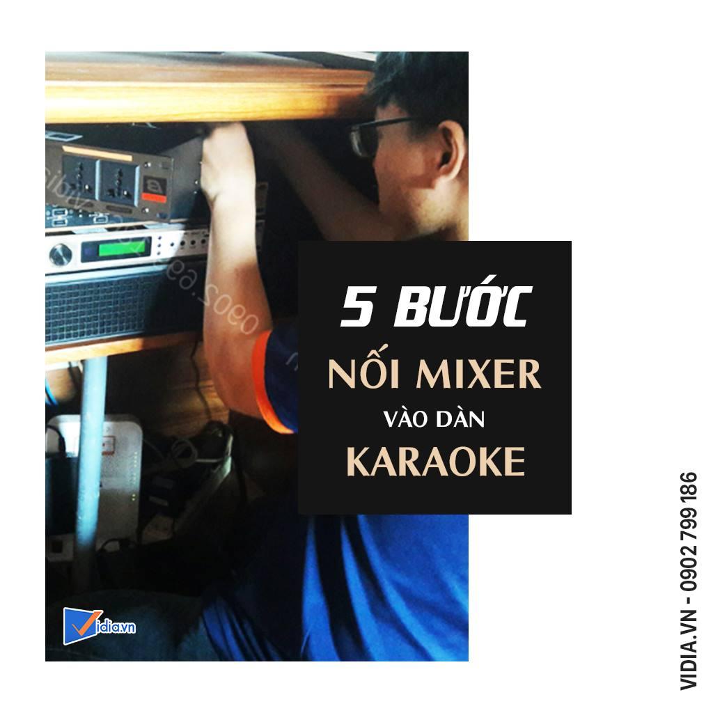 5-buoc-ket-noi-mixer-vao-dan-karaoke