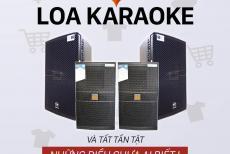 Loa karaoke và tất tần tật những điều nhất định phải biết