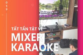 Mixer Karaoke - Trái Tim Của Dàn Karaoke Chuyên Nghiệp!
