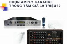 Tư Vấn Chọn Mua Ampy Cho Dàn Âm Thanh-Karaoke Trong Mức Giá 10 Triệu?