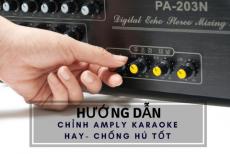Cách Chỉnh Amply Karaoke Hay-Chống Hú Tốt
