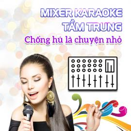 Mixer Karaoke Gia Đình Tầm Trung