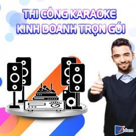 Thi Công Karaoke Kinh Doanh Trọn Gói