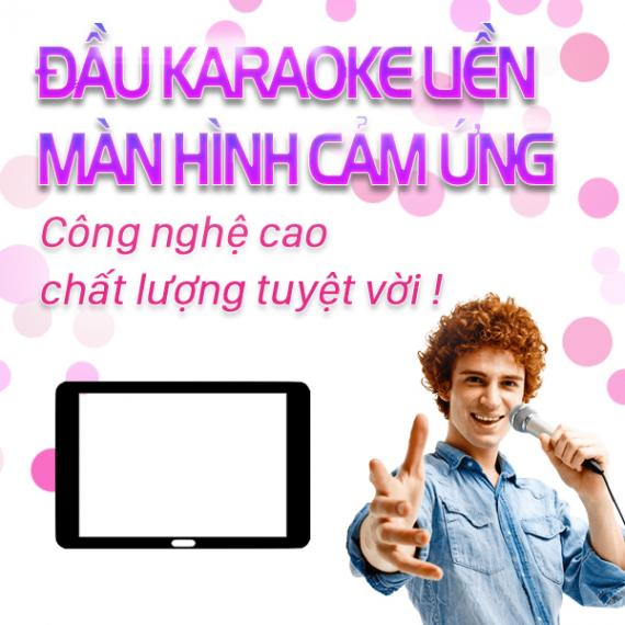 Đầu Karaoke Liền Màn Hình Cảm Ứng