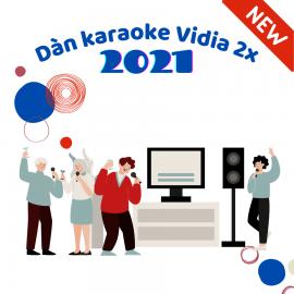Dàn Karaoke Vidia 2X - 2021