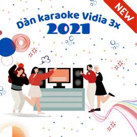 Dàn Karaoke Vidia - 3X - 2021