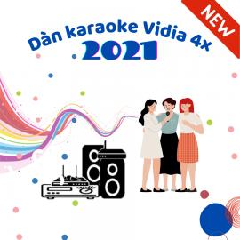 Dàn Karaoke Vidia - 4X - 2021