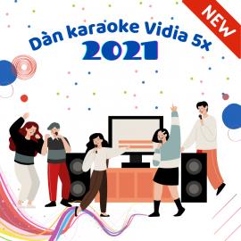 Dàn Karaoke Vidia - 5X - 2021
