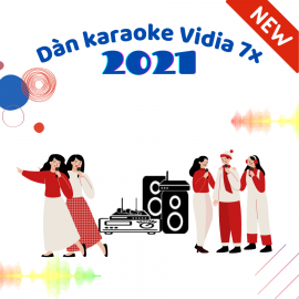 Dàn Karaoke Vidia - 7X - 2021