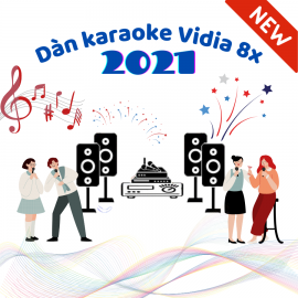 Dàn Karaoke Vidia - 8X - 2021