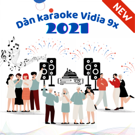 Dàn Karaoke Vidia - 9X - 2021