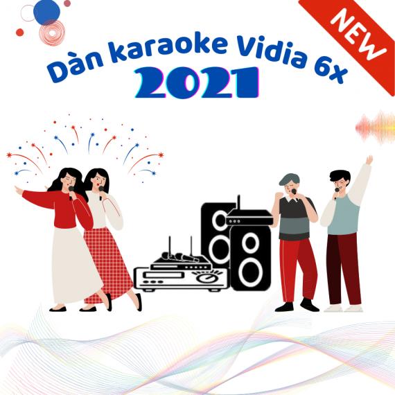 Dàn Karaoke Vidia - 6X - 2021
