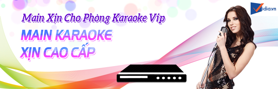 Main Xịn Cho Phòng Karaoke VIP