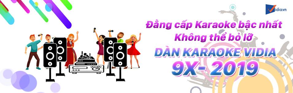 Dàn Karaoke Vidia 9X - Đẳng Cấp Không Thể Bỏ Qua