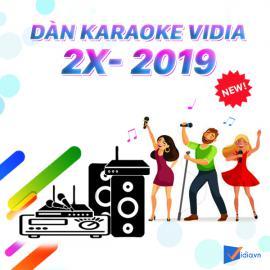 Dàn Karaoke Vidia - 2X - 2020