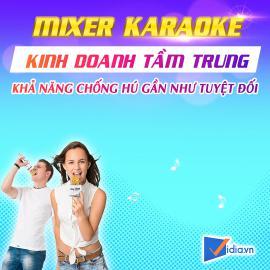 Mixer Số Kinh Doanh Tầm Trung Bán Chạy - Vidia - 2021