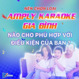 Amply Karaoke Gia Đình