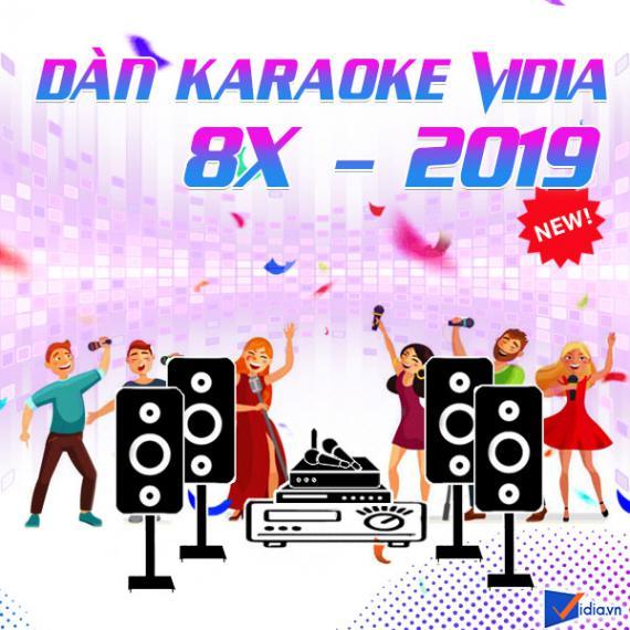 Dàn Karaoke Vidia - 8X - 2020