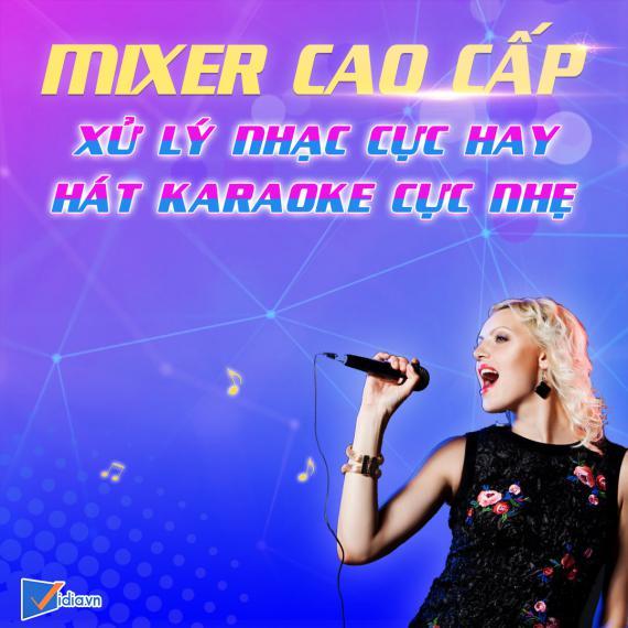 Mixer Số Karaoke Cao Cấp Bán Chạy Vidia - 2021