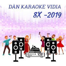 Dàn Karaoke Vidia - 8X - 2019