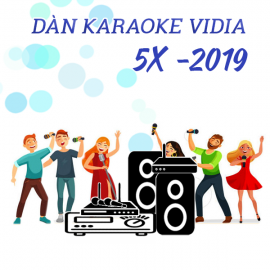 Dàn Karaoke Vidia - 5X - 2019