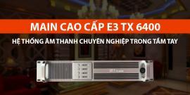 E3 TX-6400