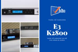 Vang Số Karaoke E3 K2800 - Vang Số Giá Rẻ Của Hãng E3 Audio